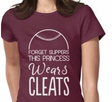Forget slippers this princess wears cleats Womens Fitted T-Shirt
