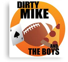 Dirty Mike and the Boys 2 Canvas Print