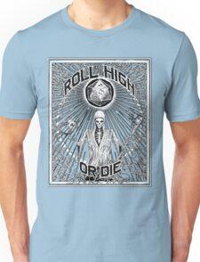 Roll High Or Die -  D20 - Dungeon Master D&D  Unisex T-Shirt