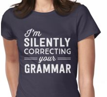 I'm silently judging your grammar Womens Fitted T-Shirt