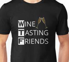 WTF Wine Tasting Friends Unisex T-Shirt