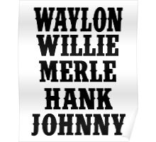 Waylon Jennings Merle Haggard Willie Nelson Hank Williams Johnny black Poster