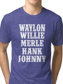 Waylon Jennings Merle Haggard Willie Nelson Hank Williams Johnny white Tri-blend T-Shirt