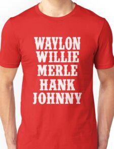 Waylon Jennings Merle Haggard Willie Nelson Hank Williams Johnny white Unisex T-Shirt