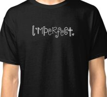 I'mperfect White Text Classic T-Shirt