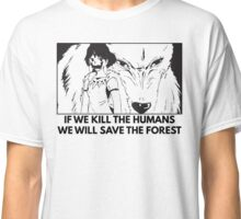 Studio Ghibli - Princess Mononoke Kill Humans, Save the Forest Classic T-Shirt