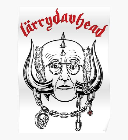 LarryDavHead - Curb Your Enthusiasm x Larry David x Motorhead Poster