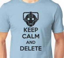 Keep Calm And Delete Unisex T-Shirt