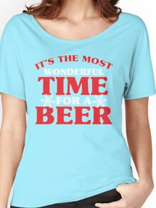 It's The Most Wonderful Time For A Beer Women's Relaxed Fit T-Shirt