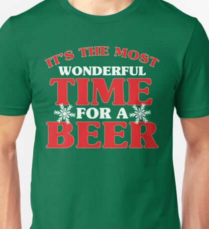 It's The Most Wonderful Time For A Beer Unisex T-Shirt