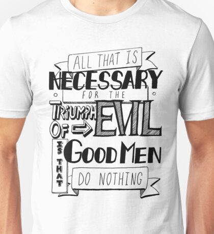 All That Is Necessary - Quote Unisex T-Shirt