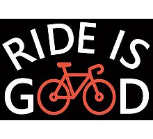Ride is Good Photographic Print