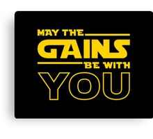 May The Gains Be With You Canvas Print
