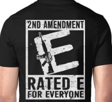 2ND AMENDMENT RATED E FOR EVERYONE Unisex T-Shirt