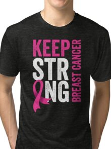 Keep Strong Breast Cancer Support Awareness Tri-blend T-Shirt