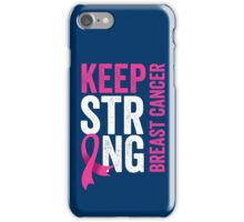 Keep Strong Breast Cancer Support Awareness iPhone Case/Skin