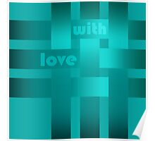 A satin ribbon .Turquoise background . With love. Poster