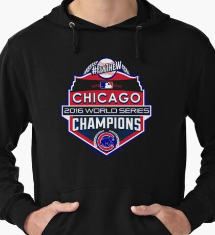 CUBS WINS WORLD SERIES! FLY THE W! Lightweight Hoodie