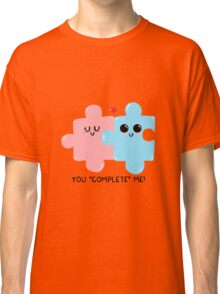 "You ""complete"" me! Classic T-Shirt"