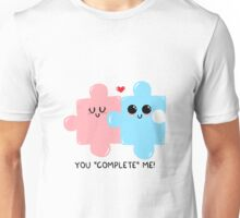 """You """"complete"""" me! Unisex T-Shirt"""