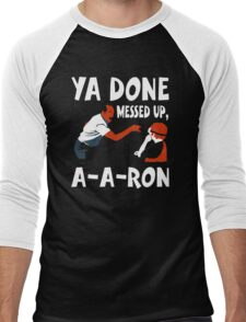 Ya Done Messed Up funny Men's Baseball ¾ T-Shirt