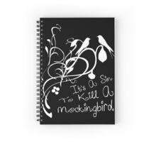 Its a sin to kill a mockingbird Spiral Notebook