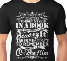 I Forget Myself In A Book Unisex T-Shirt