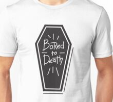 Bored To Death - Funny Saying Unisex T-Shirt