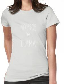No Prob Llama Funny Womens Fitted T-Shirt