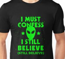 Funny Alien I Still Believe Science Fiction Sci Fi  Unisex T-Shirt