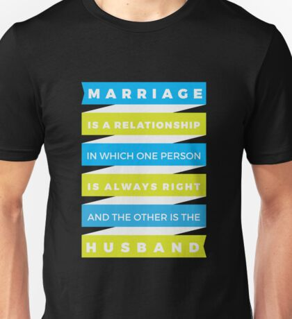 Funny Marriage Saying - Wife is always right - Funny  Unisex T-Shirt