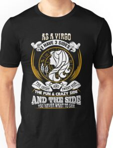 As a Virgo I have 3 Sides Unisex T-Shirt