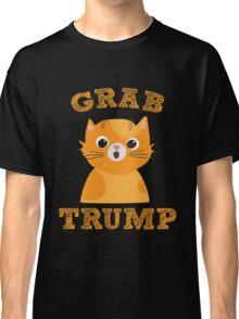 Grab Trump - Funny Election Political  Classic T-Shirt
