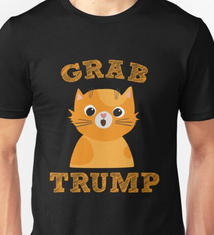 Grab Trump - Funny Election Political  Unisex T-Shirt