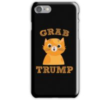 Grab Trump - Funny Election Political  iPhone Case/Skin