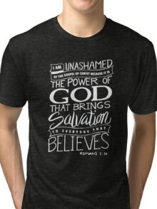 I am Unashamed of the Gospel - Bible Verse Christian  Tri-blend T-Shirt