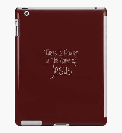 There Is Power In The Name Of Jesus iPad Case/Skin