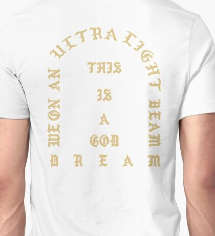 Kanye West - Life of Pablo, Ultralight beam merch (Kanye West, Yeezy) Unisex T-Shirt