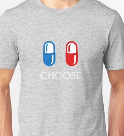 red pill or blue pill - choose - (enter the matrix) Unisex T-Shirt