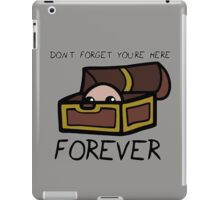Don't forget you're here forever iPad Case/Skin