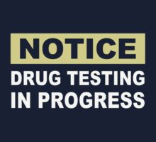 Drug Testing in Progress by TheShirtYurt