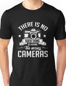 Photography: no such thing having too many cameras Unisex T-Shirt