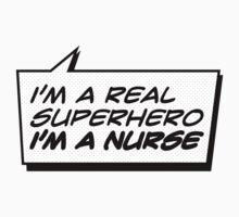 NURSE A REAL SUPERHERO by sraheeldesigns