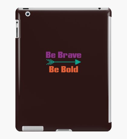 Be Brave Be Bold Cute Adventure Arrow T-Shirt iPad Case/Skin