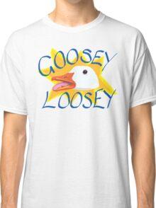 Goosey Loosey Classic T-Shirt