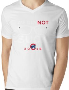 We Did Not To Suck - Cubs Mens V-Neck T-Shirt