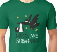Ninjas Are Born At Night Unisex T-Shirt