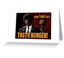 Now That is a tasty burger Greeting Card