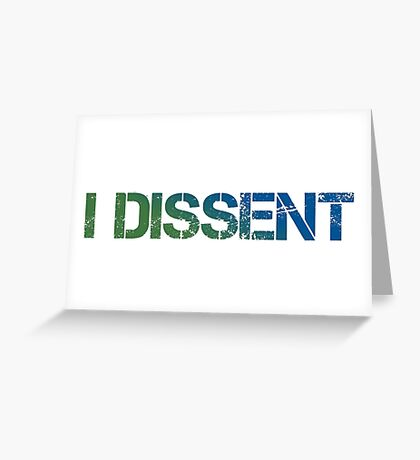 I Dissent Greeting Card