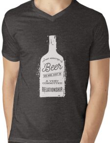 I'm Not Addicted To Beer in A Committed Relationship Funny  Mens V-Neck T-Shirt
